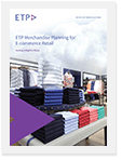 ETP Merchandise Planning for E-commerce Retail