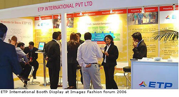 ETP International Creates Buzz at Launch of ETP V5.2, an End-to-End Retail Solution at Images Fashion Forum 2006 in India
