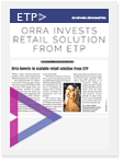 orra-invests-retail-solution-from-etp