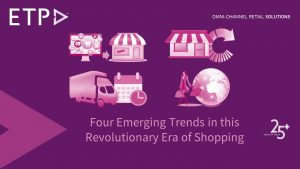 ETP blog four-emerging-trends-in-this-revolutionary-era-of-shopping